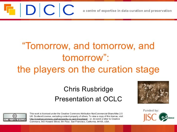 "a centre of expertise in data curation and preservation ""Tomorrow, and tomorrow, and          tomorrow"":the players on the..."