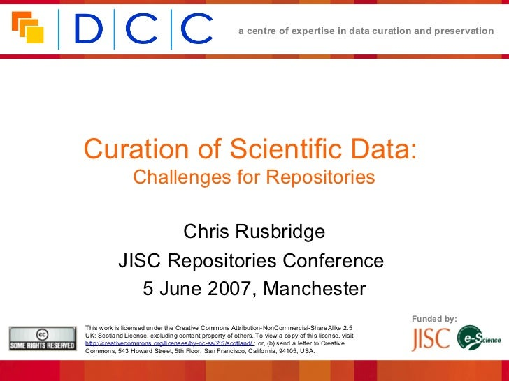 a centre of expertise in data curation and preservationCuration of Scientific Data:                 Challenges for Reposit...