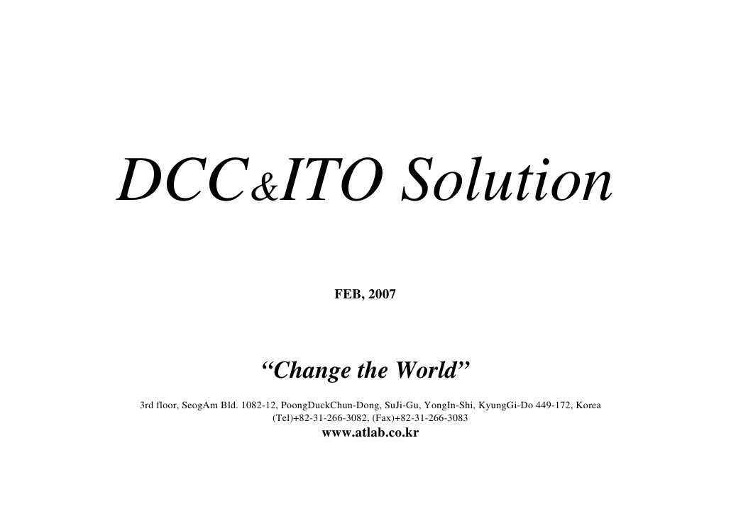 """DCC&ITO Solution                                          FEB, 2007                              """"Change the World"""" 3rd fl..."""