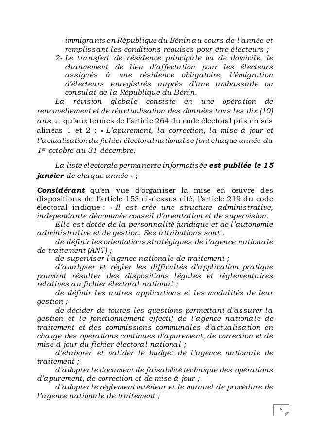 6 immigrants en République du Bénin au cours de l'année et remplissant les conditions requises pour être électeurs ; 2- Le...