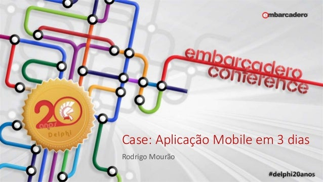 Case: Aplicação Mobile em 3 dias Rodrigo Mourão