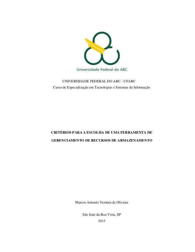 UNIVERSIDADE FEDERAL DO ABC - UFABC Curso de Especialização em Tecnologias e Sistemas de Informação CRITÉRIOS PARA A ESCOL...