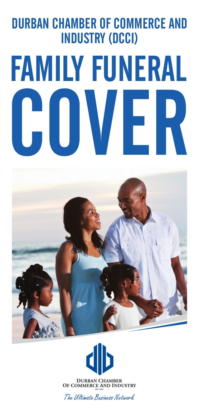 FAMILY FUNERAL COVER DURBAN CHAMBER OF COMMERCE AND INDUSTRY (DCCI)