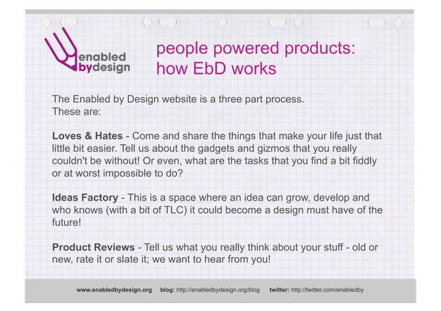 EbD in numbers www.enabledbydesign.org blog: http://enabledbydesign.org/blog twitter: http://twitter.com/enabledby Registe...