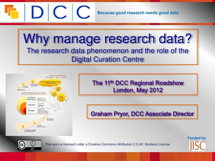 Because good research needs good dataWhy manage research data?The research data phenomenon and the role of the            ...