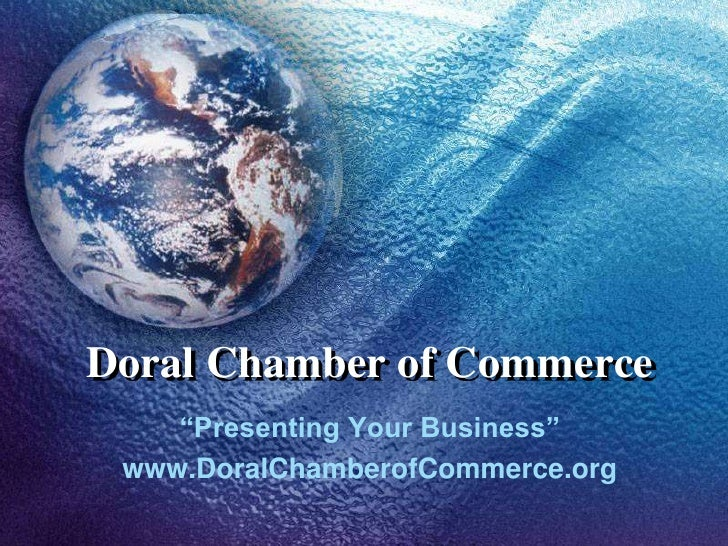"Doral Chamber of Commerce<br />""Presenting Your Business""<br />www.DoralChamberofCommerce.org<br />"