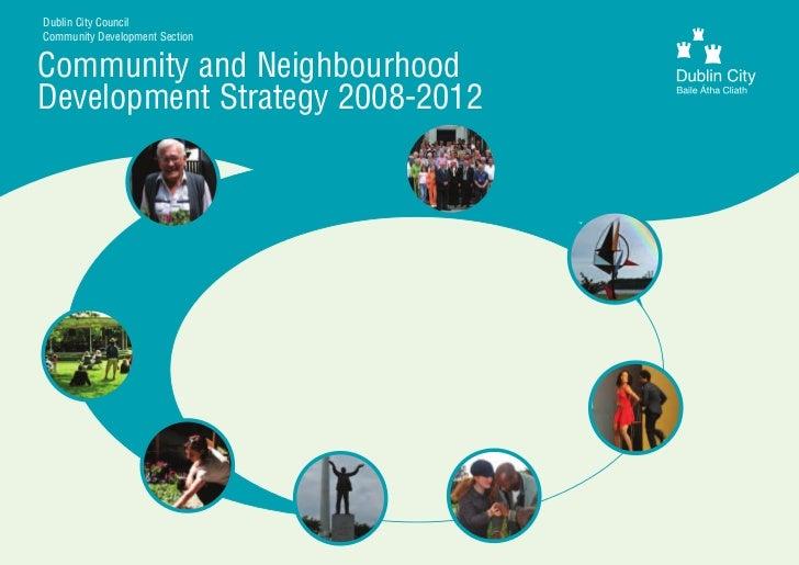 Dublin City Council Community Development Section   Community and Neighbourhood Development Strategy 2008-2012
