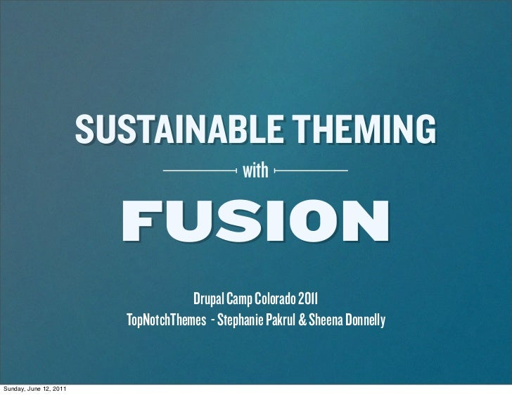 SUSTAINABLE THEMING                                                with                          FUSION                   ...