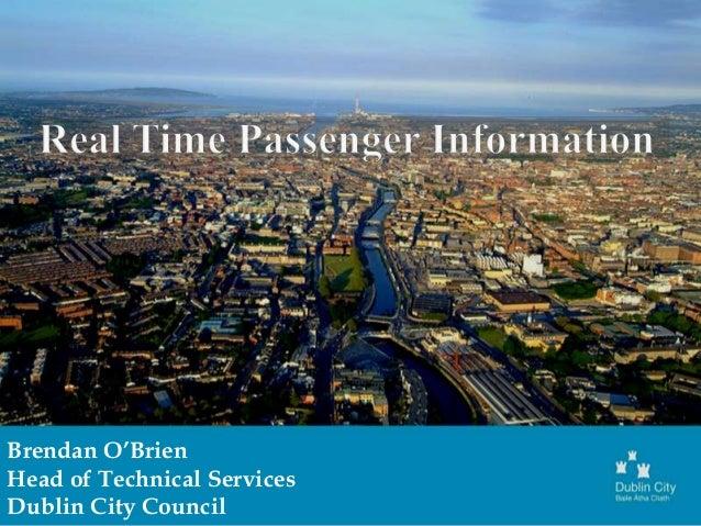 Brendan O'Brien Head of Technical Services Dublin City Council