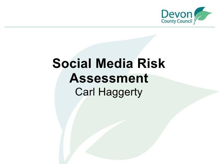 Social Media Risk Assessment Carl Haggerty