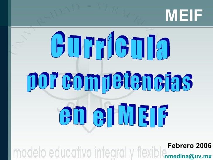 Curricula por competencias MEIF en el MEIF Febrero 2006 [email_address]