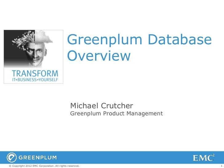 Greenplum Database                                            Overview                                               Micha...