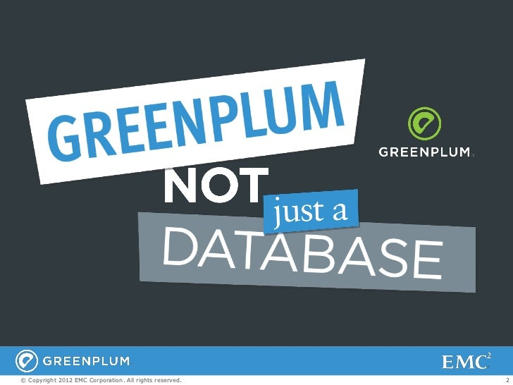 Greenplum Database Overview  Slide 2