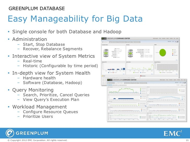 GREENPLUM DATABASEEasy Manageability for Big Data Single console for both Database and Hadoop Administration        – St...