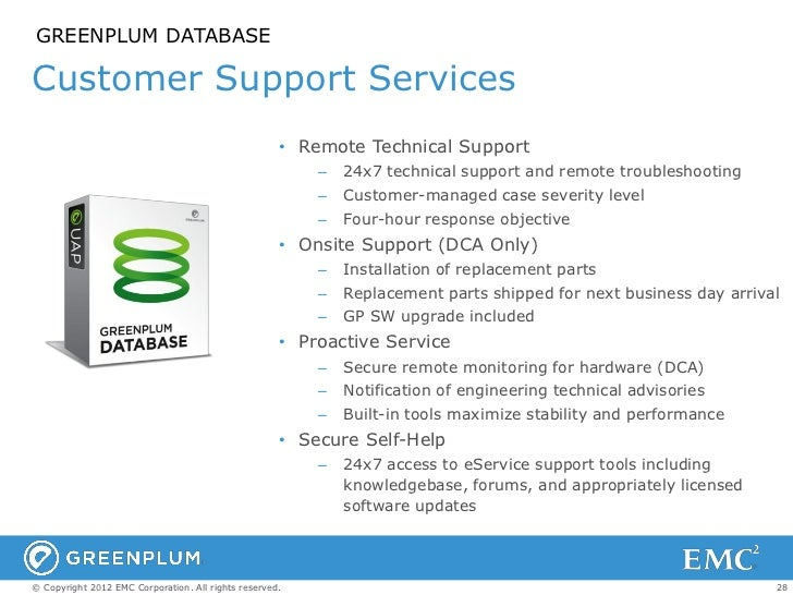 GREENPLUM DATABASECustomer Support Services                                                     • Remote Technical Support...