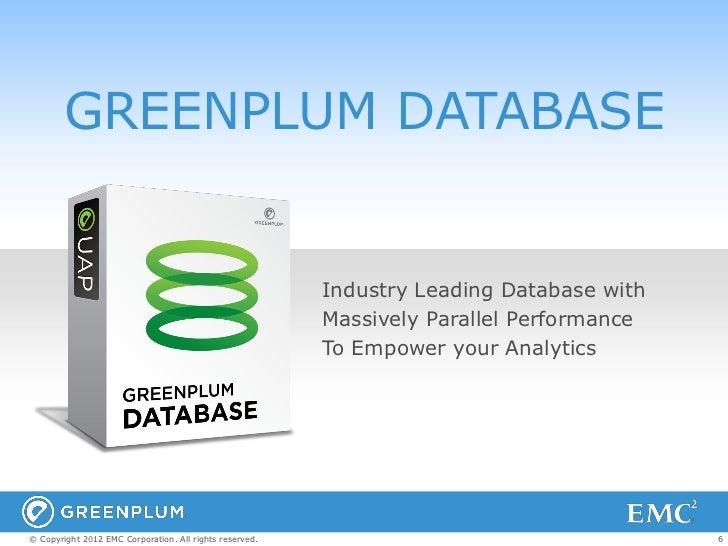 GREENPLUM DATABASE                                                         Industry Leading Database with                 ...