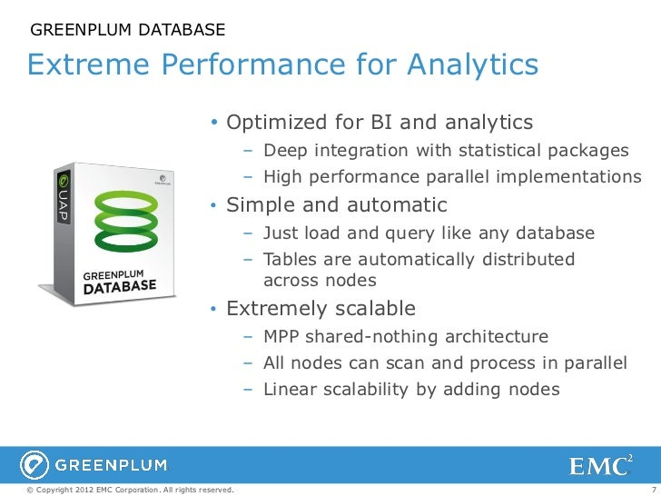 GREENPLUM DATABASEExtreme Performance for Analytics                                                Optimized for BI and a...
