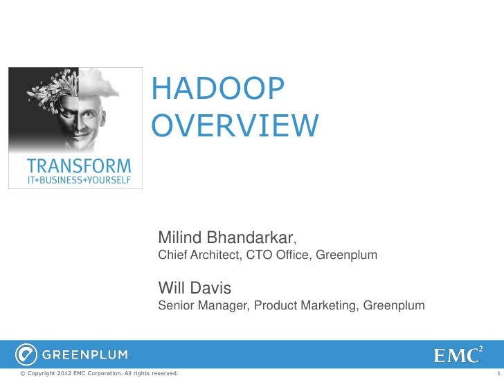 HADOOP                                            OVERVIEW                                               Milind Bhandarkar...