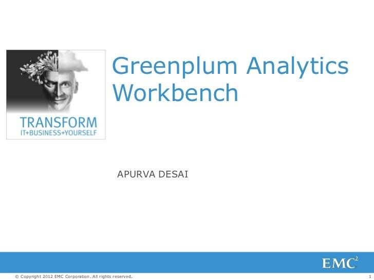 Greenplum Analytics                                            Workbench                                               APU...