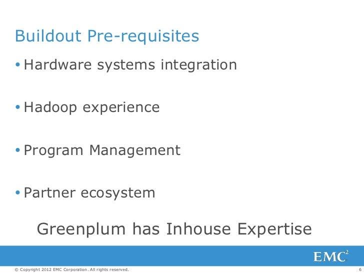 Buildout Pre-requisites Hardware systems integration Hadoop experience Program Management Partner ecosystem          G...