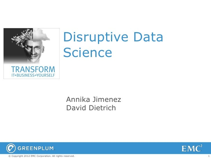 Disruptive Data                                            Science                                               Annika Ji...