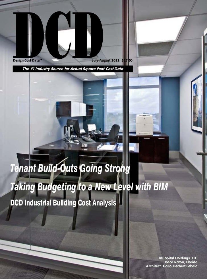 DCDDesign Cost Data™                          July-August 2011 $17.00     The #1 Industry Source for Actual Square Foot Co...