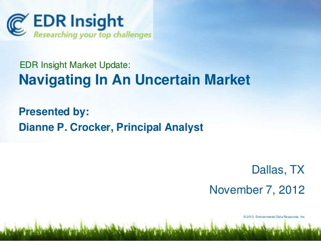 EDR Insight Market Update:Navigating In An Uncertain MarketPresented by:Dianne P. Crocker, Principal Analyst              ...