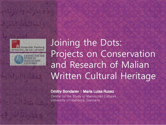 Joining the Dots: Projects on Conservation and Research of Malian Written Cultural Heritage Dmitry Bondarev | Maria Luisa ...