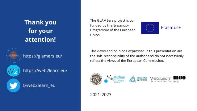 The GLAMEers project is co- funded by the Erasmus+ Programme of the European Union The views and opinions expressed in thi...