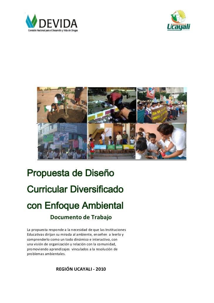 Propuesta de DiseñoCurricular Diversificadocon Enfoque Ambiental              DocumentodeTrabajoLapropuestaresponde...