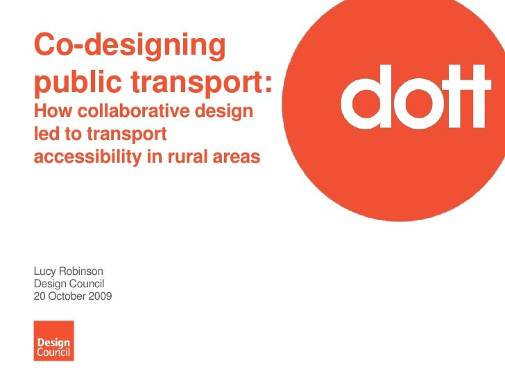Co-designing public transport: How collaborative design led to transport accessibility in rural areas <br />Lucy Robinson<...