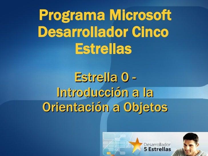 Programa Microsoft Desarrollador Cinco  Estrellas  Estrella 0 - Introducción a la Orientación a Objetos