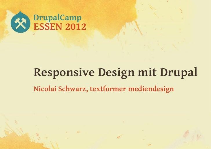 Responsive Design mit DrupalNicolai Schwarz, textformer mediendesign