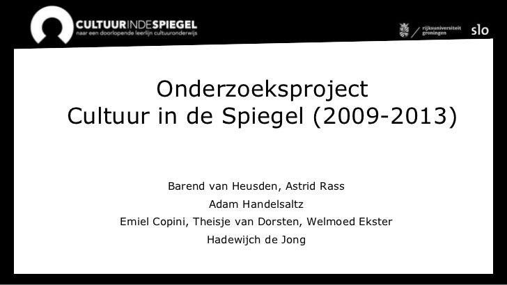 OnderzoeksprojectCultuur in de Spiegel (2009-2013)            Barend van Heusden, Astrid Rass                   Adam Hande...