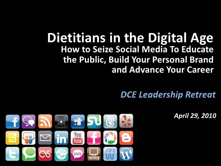 Dietitians in the Digital AgeHow to Seize Social Media To Educate the Public, Build Your Personal Brand and Advance Your C...