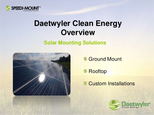 Daetwyler Clean Energy      Overview  Solar Mounting Solutions                   Ground Mount                   Rooftop   ...