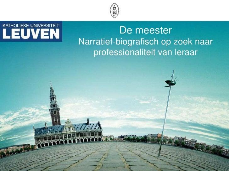 De meesterNarratief-biografisch op zoek naar professionaliteit van leraar<br />