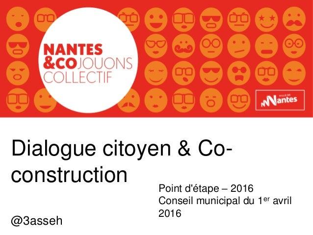 Dialogue citoyen & Co- construction @3asseh Point d'étape – 2016 Conseil municipal du 1er avril 2016