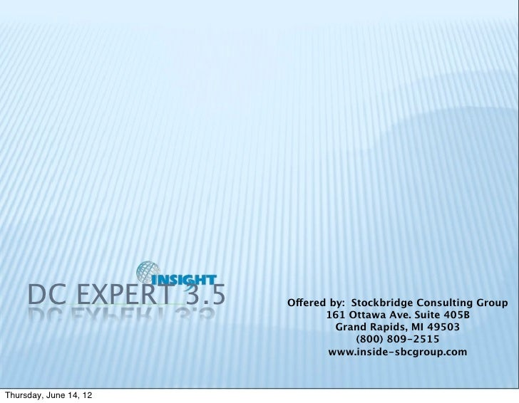 DC EXPERT 3.5      Offered by: Stockbridge Consulting Group                               161 Ottawa Ave. Suite 405B      ...