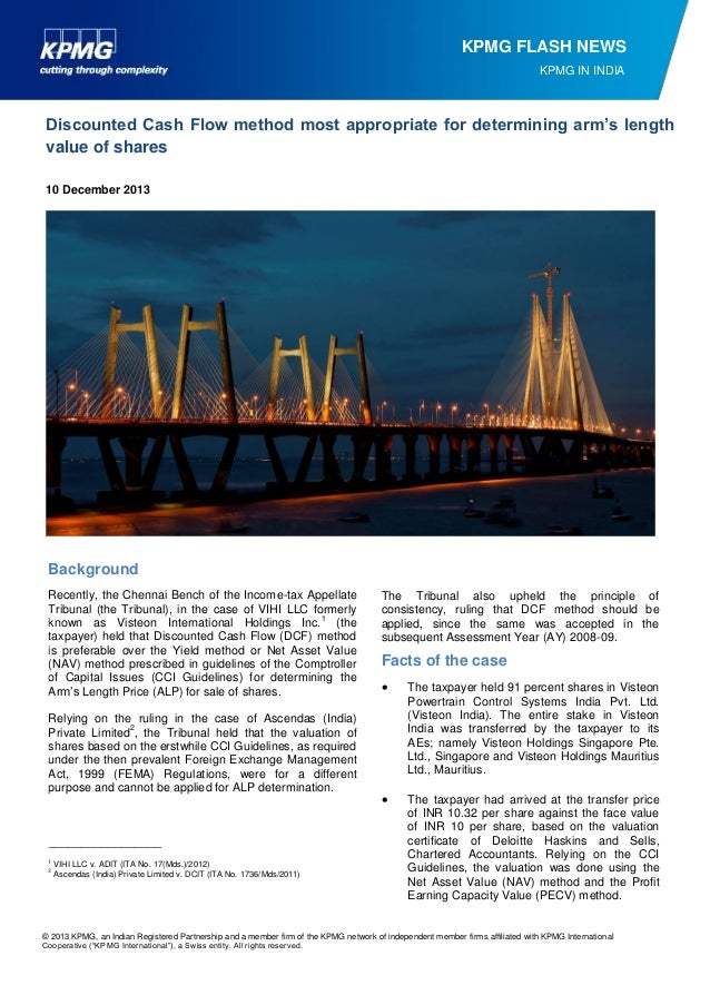 KPMG FLASH NEWS KPMG IN INDIA  Discounted Cash Flow method most appropriate for determining arm's length value of shares 1...