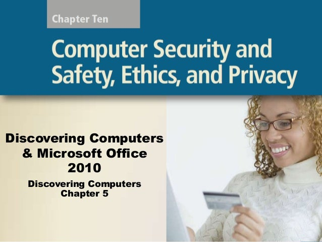 Discovering Computers & Microsoft Office 2010 Discovering Computers Chapter 5