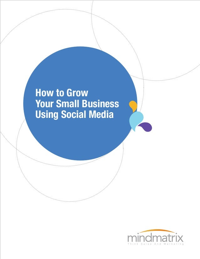 How to Grow Your Small Business Using Social Media