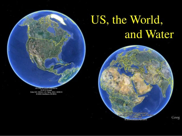 US, the World,       and Water