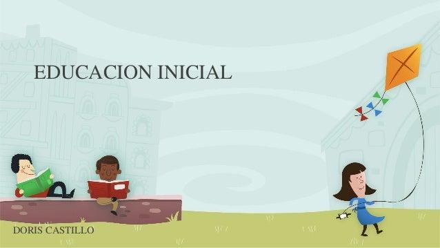 EDUCACION INICIAL DORIS CASTILLO