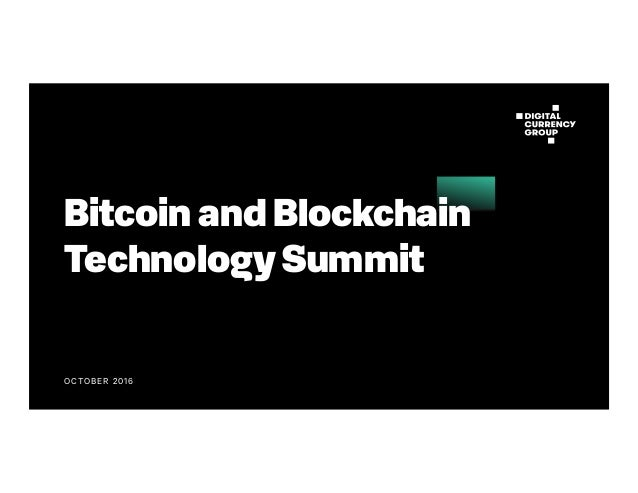OCTOBER 2016 Bitcoin and Blockchain Technology Summit