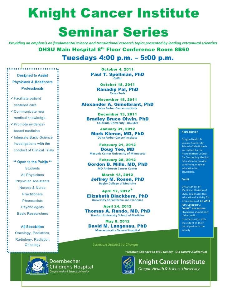 Knight Cancer Institute               Seminar SeriesProvidinganemphasisonfundamentalscienceandtranslationalresearc...