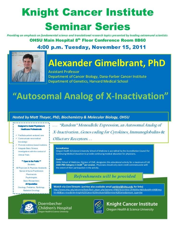 Knight Cancer Institute                     Seminar SeriesProvidinganemphasisonfundamentalscienceandtranslationalr...
