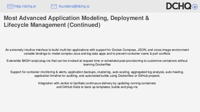 Most Advanced Application Modeling, Deployment & Lifecycle Management (Continued) An extremely intuitive interface to buil...