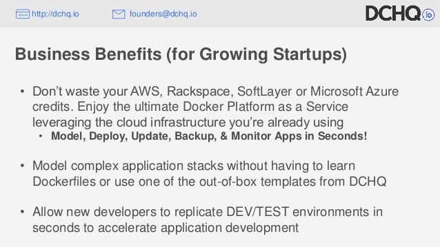 • Don't waste your AWS, Rackspace, SoftLayer or Microsoft Azure credits. Enjoy the ultimate Docker Platform as a Service l...