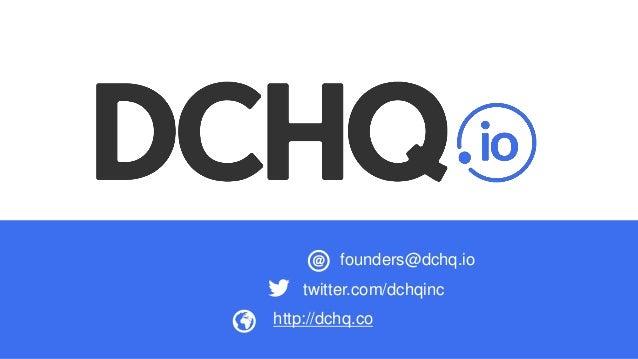 http://dchq.co founders@dchq.io twitter.com/dchqinc
